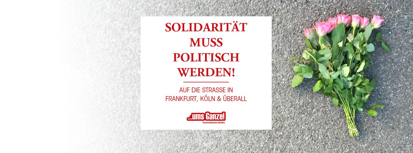 Solidarität muss politisch werden!